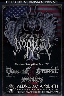 IMPIETY WITH DIVINE EVE AND GRAVEHILL AT  YUCCA TAP ROOM IN TEMPE, ARIZONA 4/4/18